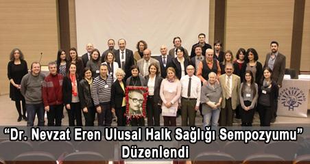 Dr. Nevzat Eren Ulusal Halk Sağlığı Sempozyumu Düzenlendi