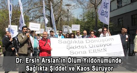 Dr. Ersin Arslan'ın Ölüm Yıldönümünde Sağlıkta Şiddet Ve Kaos Sürüyor