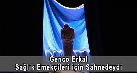Genco Erkal Sağlık Emekçileri için Sahnedeydi