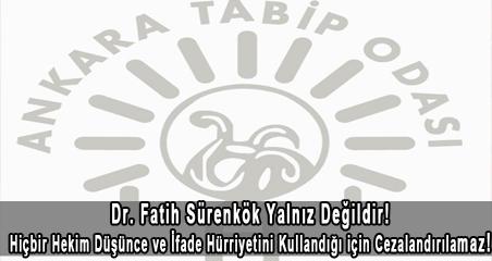 Dr. Fatih Sürenkök Yalnız Değildir! Hiçbir Hekim Düşünce ve İfade Hürriyetini Kullandığı için Cezalandırılamaz!